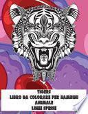 Libro da colorare per bambini - Linee spesse - Animale - Tigers