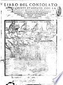 Libro del consolato nuouamente stampato con la gionta delle ordinationi sopra legni armati, ... Et vi si comprendono statuti, e boni ordini. ..