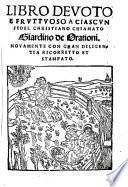 Libro devoto e fruttuoso a ciascun fedel Christiano, chiamato Giardino de orationi