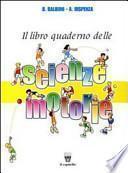 Libro-quaderno delle scienze motorie. Per la Scuola media