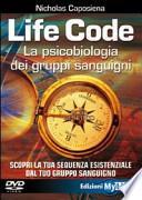 Life code. La psicobiologia dei gruppi sanguigni. Con DVD