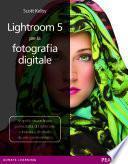 Lightroom 5 per la fotografia digitale