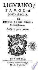 Ligurino fauola boschereccia. di Nicola de gli Angeli da Monte Lupone
