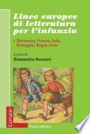 Linee europee di letteratura per l'infanzia. I. Danimarca, Francia, Italia, Portogallo, Regno Unito
