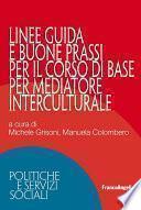 Linee guida e buone prassi per il Corso di base per mediatore interculturale