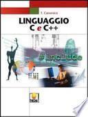 Linguaggio C e C++. Per le Scuole superiori