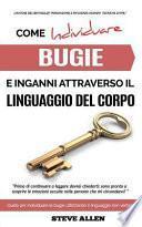 Linguaggio Corporale - Come Individuare Bugie E Inganni Attraverso Il Linguaggio del Corpo