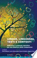 Lingue linguaggi testi e contesti. Riflessioni e proposte operative per una didattica delle competenze