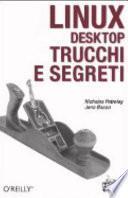 Linux desktop. Trucchi e segreti