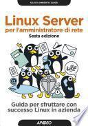Linux server per l'amministratore di rete - sesta edizione