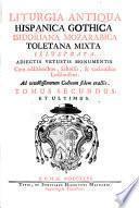 Liturgia antiqua hispanica gothica isidoriana mozarabica toletana mixta illustrata