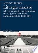 Liturgie naziste. I documentari di Leni Reifensthal sui congressi del Partito Nazionalsocialista 1933, 1934