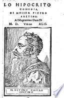 Lo Hipocrito Comedio, Di Messer Pietro Aretino. Al Magnanimo Duca Di Vrbino