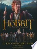 Lo Hobbit. Un viaggio inaspettato. Il racconto del film