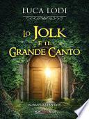 Lo Jolk e il Grande Canto