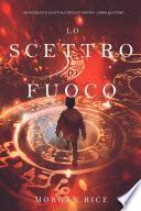 Lo Scettro di Fuoco (Oliver Blue e la Scuola degli Indovini—Libro Quattro)