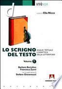 Lo scrigno del testo: analisi testuale e didattica della letteratura Vol I