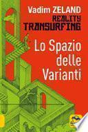 Lo spazio delle varianti. Reality transurfing