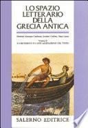 Lo Spazio letterario della Grecia antica: La ricezione e l'attualizzazione del testo