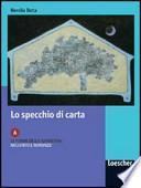 Lo specchio di carta. Modulo B. L'espressione lirica e drammatica: poesia e teatro. Per le Scuole superiori