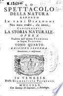 Lo spettacolo della natura esposto in varj dialoghi non meno eruditi, che ameni, concernenti la storia naturale