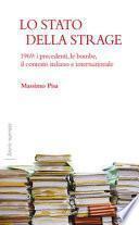Lo Stato della strage. 1969: i precedenti, le bombe, il contesto italiano e internazionale