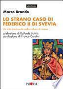 Lo strano caso di Federico II di Svevia