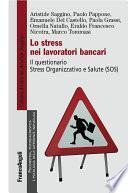 Lo stress nei lavoratori bancari. Il questionario Stress Organizzativo e Salute (SOS)