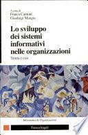 Lo sviluppo dei sistemi informativi nelle organizzazioni. Teoria e casi