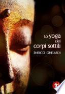 Lo yoga dei corpi sottili
