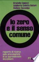 Lo zero e il senso comune. Rapporto di ricerca sulla provvisorietà di un apprendimento disciplinare