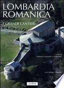 Lombardia romanica: I grandi cantieri