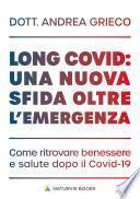Long Covid: una nuova sfida oltre l'emergenza. Come ritrovarebenessere e salute dopo il Covid-19