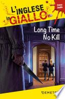 Long Time No Kill. L'inglese in giallo