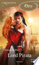 Lord Pirata (I Romanzi Oro)