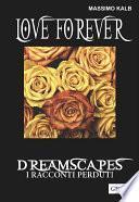 Love forever- Dreamscapes - I racconti perduti-