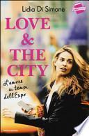 Love & the city. L'amore ai tempi dell'Expo