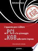 L'apparato para-militare del PCI e lo spionaggio del Kgb sulle nostre imprese. Una storia di omissis