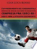 L'apprendimento dei fondamentali individuali del gioco del calcio riferito a ragazzi in età compresa fra i dieci ed i dodici anni (Categoria Esordienti)