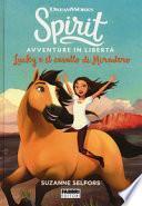 Lucky e il cavallo di Miradero. Spirit. Avventure in libertà