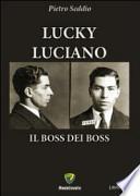 Lucky Luciano. Il boss dei boss