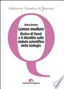 Lumen medium. Enrico di Gand e il dibattito sullo statuto scientifico della teologia