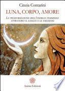 Luna, corpo, amore. La trasformazione dell'energia femminile attraverso il sangue e le emozioni