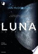 Luna. La trilogia: Luna nuova-Luna piena-Luna crescente. Titan edition