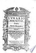 Lunario perpetuo, ò vero Calculo astronomico ... Calculato ... al Meridiano d'Italia, etc