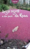 Luoghi segreti a due passi da Roma -