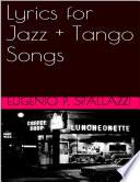 Lyrics for Jazz + Tango Songs
