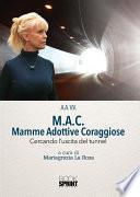 M.A.C. Mamme Adottive Coraggiose - Cercando l'uscita del tunnel