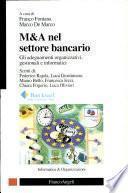 M&A nel settore bancario. Gli adeguamenti organizzativi, gestionali e informatici