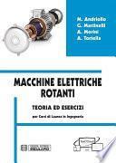 Macchine Elettriche Rotanti. Teoria ed Esercizi